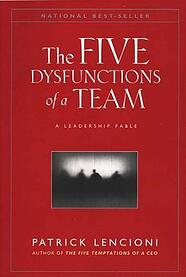 The Five Dysfunctions as a Team
